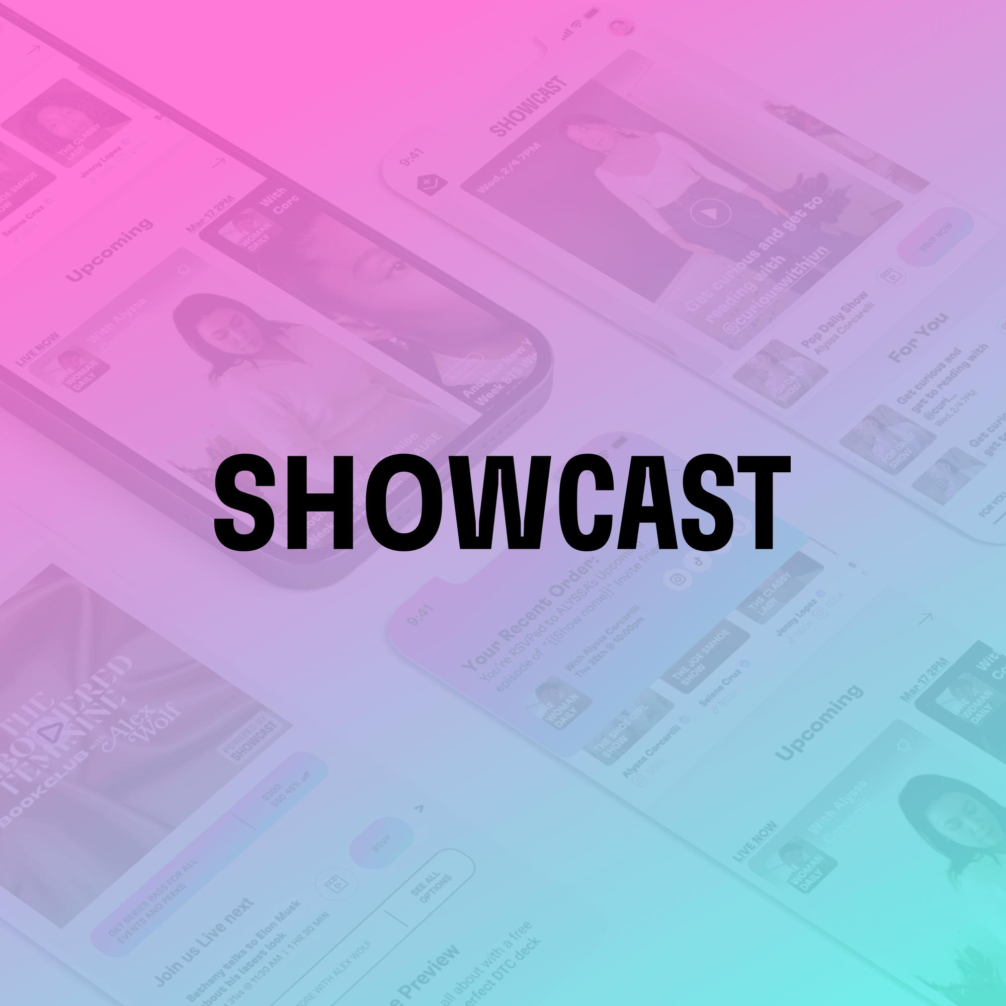 Showcast